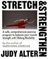 Stretch and Strengthen by Judith B. Alter(1992-02-25)
