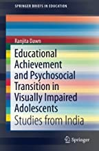 Educational Achievement and Psychosocial Transition in Visually Impaired Adolescents: Studies from India