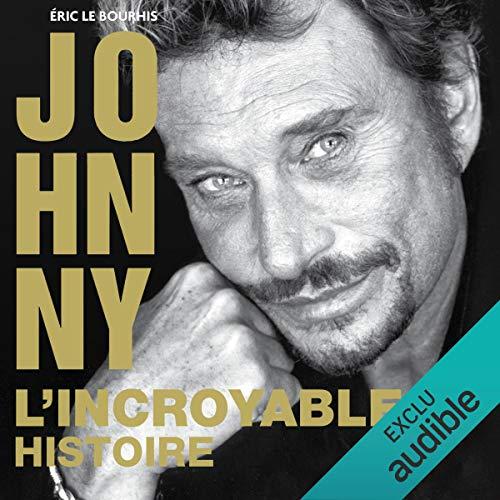 Couverture de Johnny. L'incroyable histoire