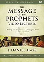 The Message of the Prophets Video Lectures: A Survey of the Prophetic and Apocalyptic Books of the Old Testament [DVD]