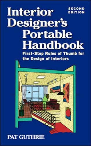 Interior Designer's Portable Handbook: First-Step Rules...