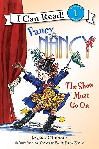 Fancy Nancy: The Show Must Go On (I Can Read Level 1)の詳細を見る