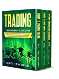 Trading: 3 Beginners' Guides in 1:  Learn the Trading Bases in Options, Swing, Day, Forex and the Psychology for Investing, with Proven Strategies, to Create an Alternative Income.
