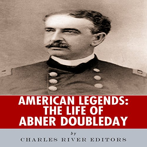 American Legends: The Life of Abner Doubleday audiobook cover art