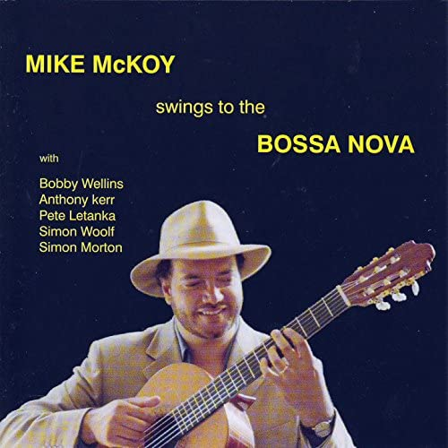 Mike McKoy feat. Bobby Wellins, Anthony Kerr, Pete Letanka, Simon Woolf & Simon Morton