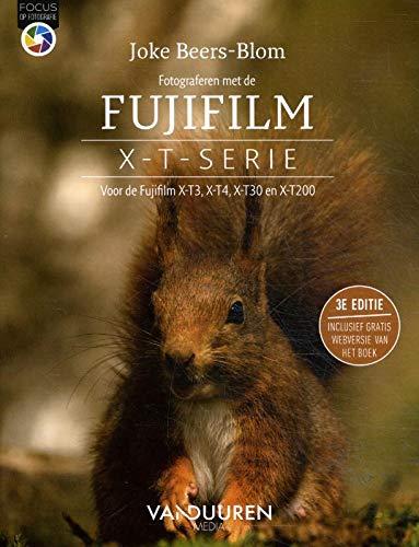 Fotograferen met de Fujifilm X-T-serie: Voor de de X-T100, X-T2, X-T20, X-T3 en latere modellen (Focus op fotografie)