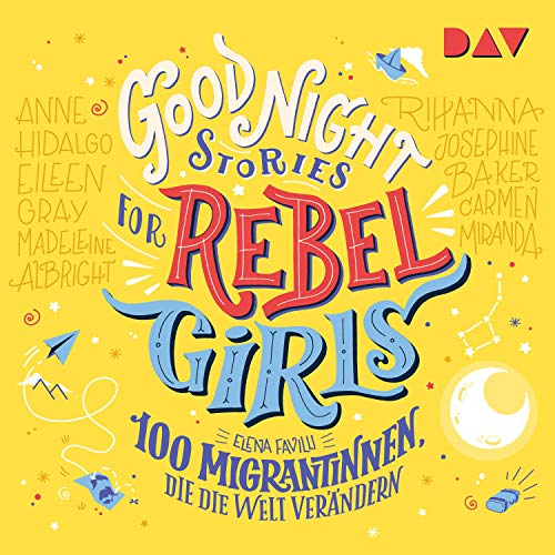 100 Migrantinnen, die die Welt verändern: Good Night Stories for Rebel Girls 3