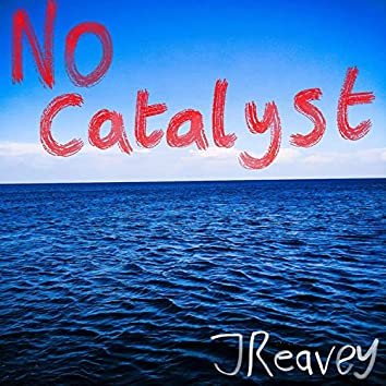 No Catalyst