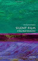 Silent Film: A Very Short Introduction (Very Short Introductions)