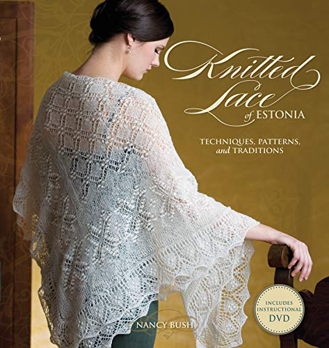 Knitted Lace of Estonia by Nancy Bush