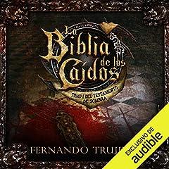 La Biblia de los Caídos: Tomo 1 del Testamento de Sombra [The Bible of the Fallen: Part 1 of the Testament of the Shadow]