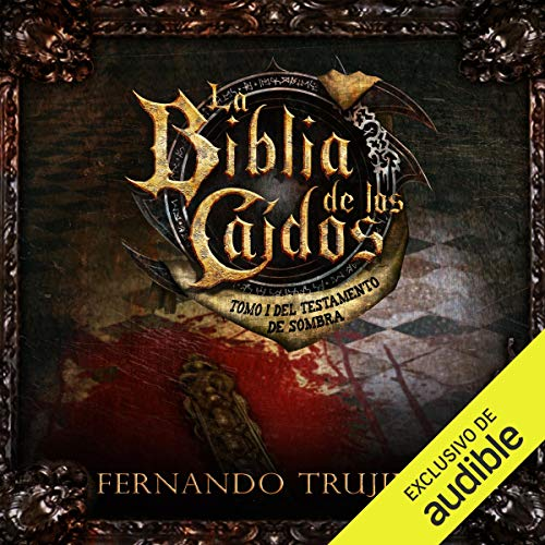 Couverture de La Biblia de los Caídos: Tomo 1 del Testamento de Sombra [The Bible of the Fallen: Part 1 of the Testament of the Shadow]