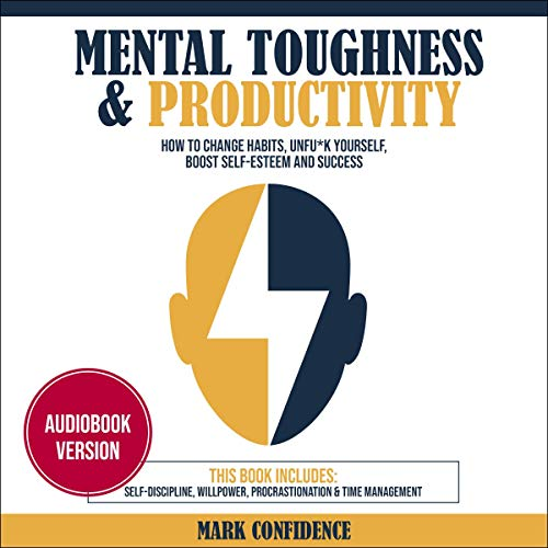 Mental Toughness & Productivity: This Book Includes: Self-Discipline, Willpower, Procrastination & Time Management cover art