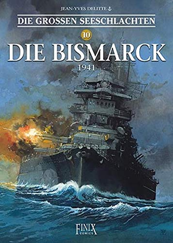 Die Großen Seeschlachten / Die Bismarck 1941