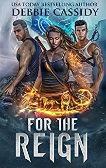 For the Reign (For the Blood Book 3) by [Debbie Cassidy]