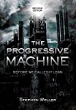 The Progressive Machine: Before We Called It Lean