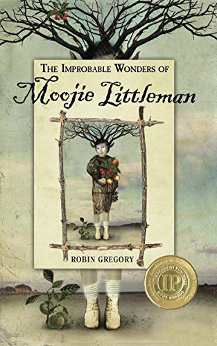 Book: The Improbable Wonders of Moojie Littleman by Robin Suzanne Gregory