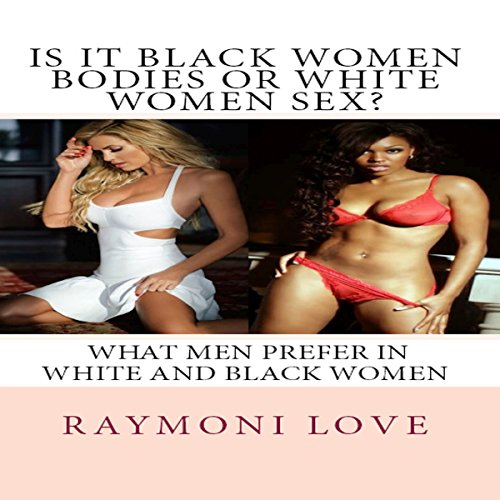 Is It Black Women Bodies or White Women Sex? audiobook cover art