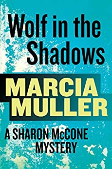 Wolf in the Shadows: A Sharon McCone Mystery by [Marcia Muller]