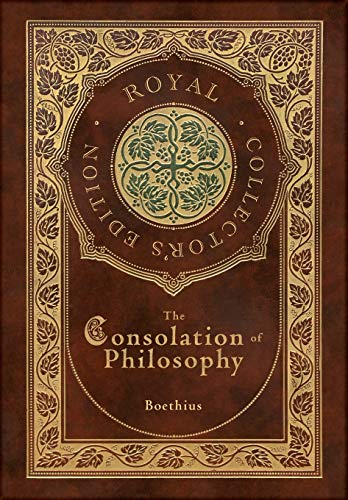 The Consolation of Philosophy (Royal Collector's Edition) (Case Laminate Hardcover with Jacket)