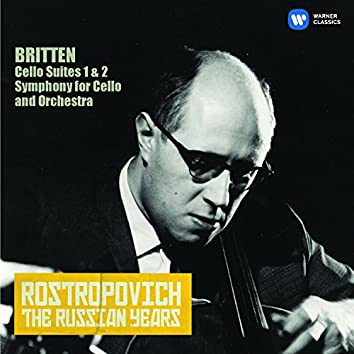 Britten: Cello Suites Nos 1 & 2, Cello Symphony (The Russian Years)