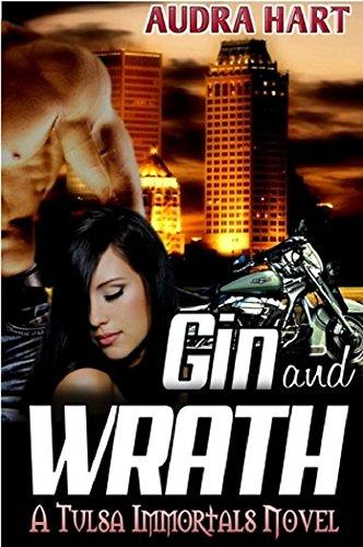 Gin and Wrath - Twin Ravens MC: A Tulsa Immortals Story – Book 2 (English Edition)