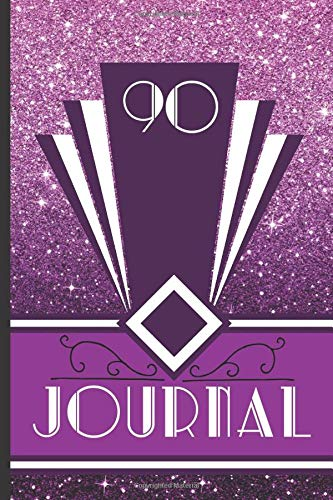 90 Journal: Record and Journal Your 90th  Birthday Year to Create a Lasting Memory Keepsake (Purple Art Deco Birthday Journals, Band 90)