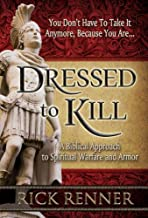 Dressed to Kill: A Biblical Approach to Spiritual Warfare and Armor PDF