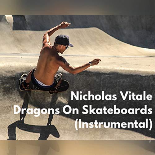 Dragons On Skateboards (Instrumental)