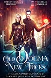 Old Dogma New Tricks (The Elven Prophecy Book 2) (Kindle Edition)