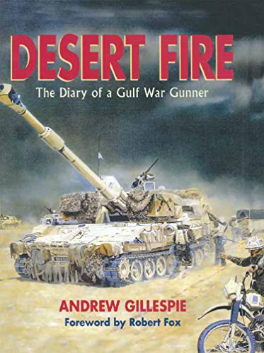 Desert Fire: The Diary of a Cold War Gunner (English Edition)