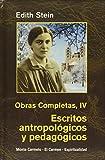 Edith Stein. Obras completas: Ediht Stein. Obras Completas IV: Escritos antropológicos y...