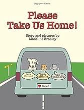 Please Take Us Home!