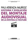 Historia y evolución del montaje audiovisual: De la moviola a Youtube
