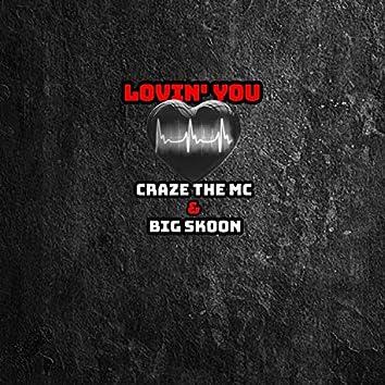 Lovin' You (feat. Big Skoon)