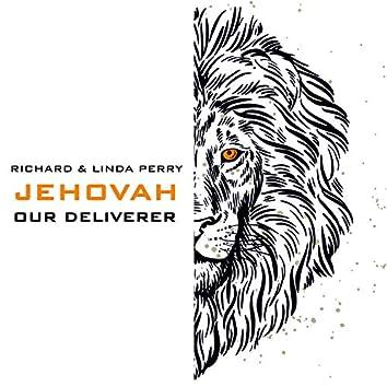 Jehovah Our Deliverer