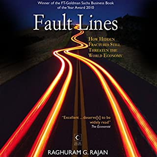 Fault Lines     How Hidden Fractures Still Threaten the World Economy              Written by:                                                                                                                                 Raghuram G. Rajan                               Narrated by:                                                                                                                                 Devin Ryan Pearl                      Length: 11 hrs and 19 mins     13 ratings     Overall 3.7