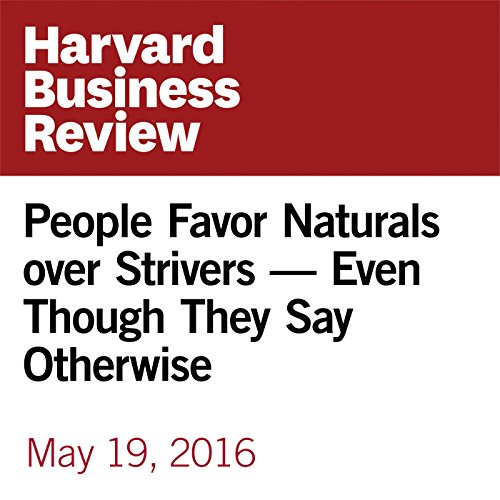 People Favor Naturals over Strivers - Even Though They Say Otherwise audiobook cover art