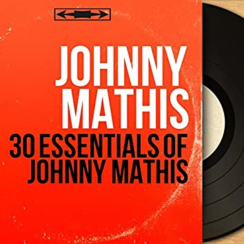 30 Essentials of Johnny Mathis (Mono Version)