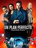 Un plan perfecto (The Master Plan)
