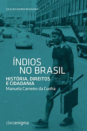 Índios no Brasil: História, direitos e cidadania (Agenda Brasileira)