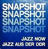 SNAPSHOT - Jazz Now. Jazz aus der DDR [Vinyl Doppel-LP] [Schallplatte]