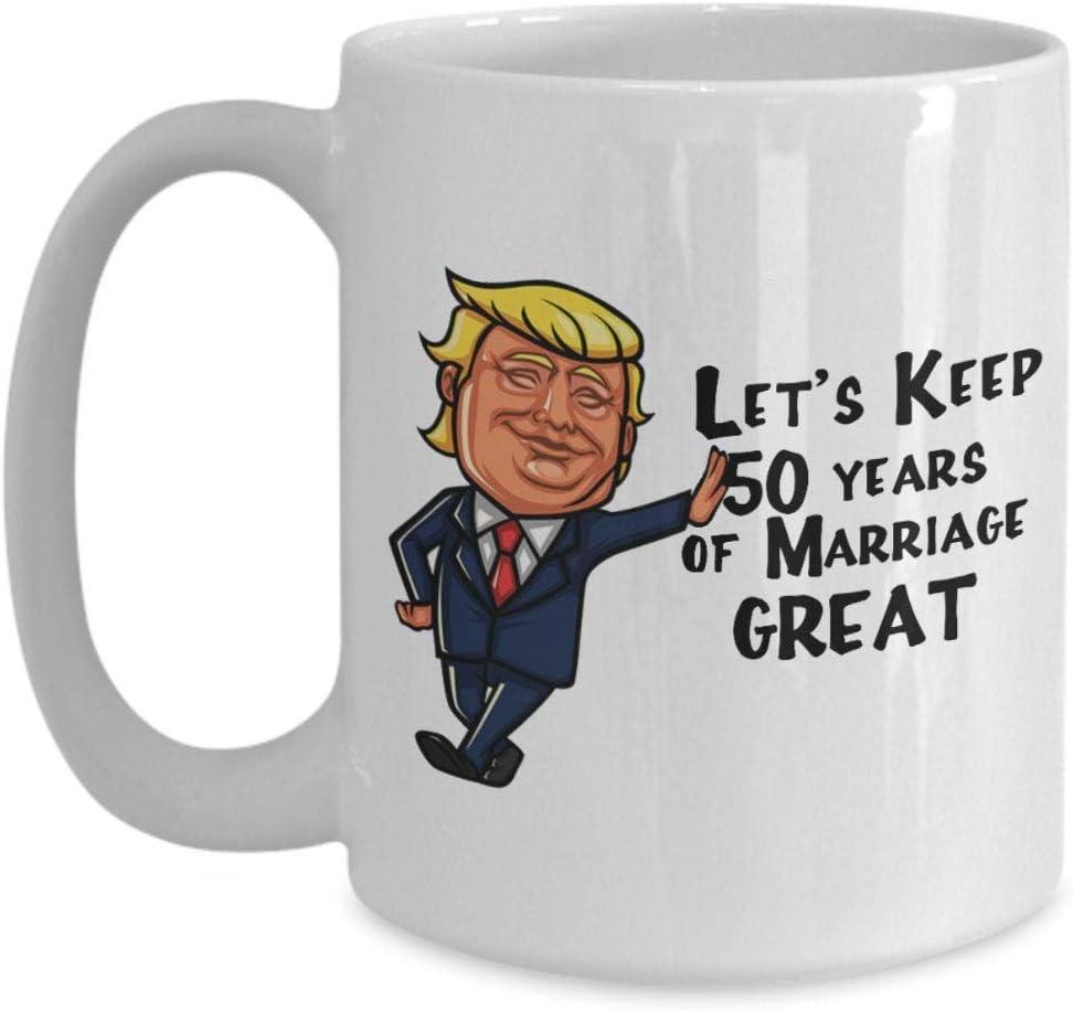 N\A Taza Trump de 50 años de Aniversario Conservemos 50 años de Matrimonio Grandes Regalos de Boda del 50 Aniversario Ideas de Regalos para Padres del 50 Aniversario