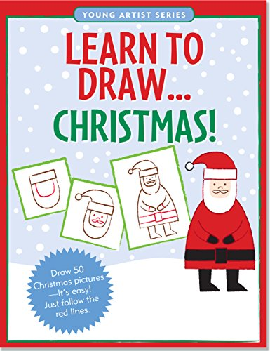 Learn To Draw Christmas! (Easy Step-by-Step Drawing Guide) (Young Artist)