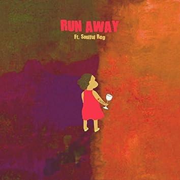 Run Away (feat. Soulful Reg)