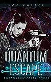 Quantum Escape: A Near-Future CyberPunk Thriller (Entangled Fates Book 3) (English Edition)