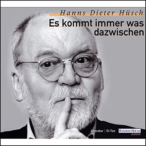 Es kommt immer was dazwischen                   Autor:                                                                                                                                 Hanns Dieter Hüsch                               Sprecher:                                                                                                                                 Hanns Dieter Hüsch                      Spieldauer: 1 Std. und 47 Min.     36 Bewertungen     Gesamt 4,1