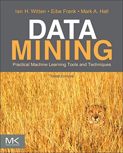 Data Mining: Practical Machine Learning Tools and Techniques (The Morgan Kaufmann Series in Data Management Systems)