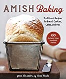 Amish Baking: Traditional Recipes for Bread, Cookies, Cakes, and Pies