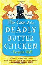The Case of the Deadly Butter Chicken: Vish Puri, Most Private Investigator
